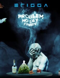 [MUSIC] Erigga – Problem No Dey Finish MP3 Download