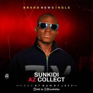 Sunkidi Az – Collect MP3 DOWNLOAD